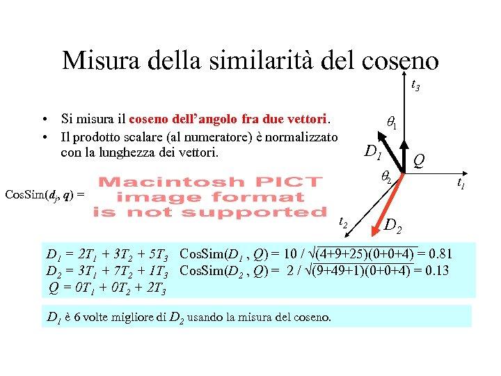Misura della similarità del coseno t 3 • Si misura il coseno dell'angolo fra
