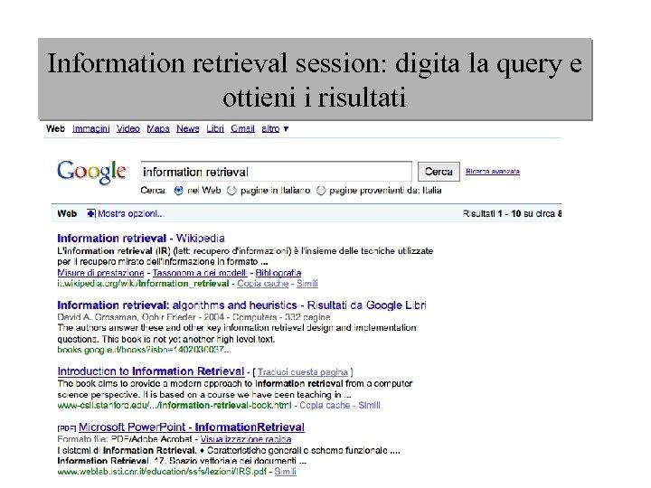 Information retrieval session: digita la query e ottieni i risultati