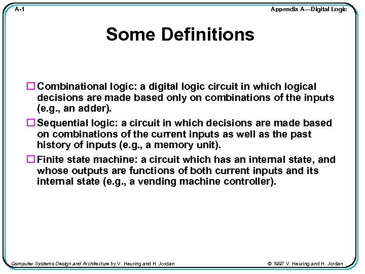 Appendix A—Digital Logic A-1 Some Definitions Combinational logic: a digital logic circuit in which