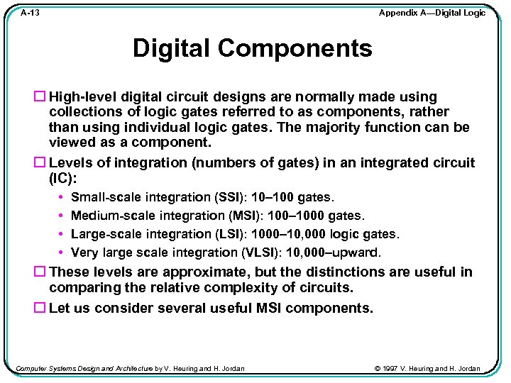 Appendix A—Digital Logic A-13 Digital Components High-level digital circuit designs are normally made using