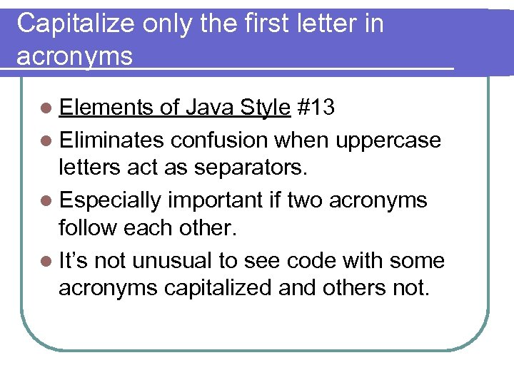 Capitalize only the first letter in acronyms l Elements of Java Style #13 l