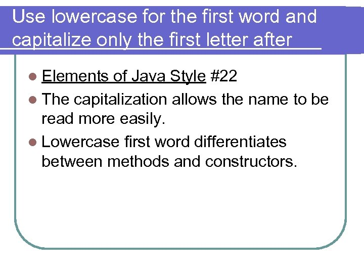 Use lowercase for the first word and capitalize only the first letter after l