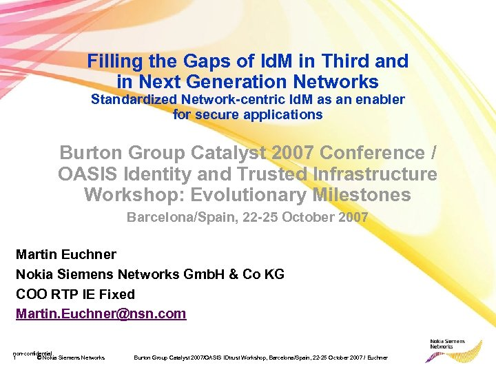Filling the Gaps of Id. M in Third and in Next Generation Networks Standardized