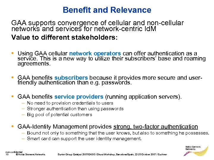 Benefit and Relevance GAA supports convergence of cellular and non-cellular networks and services for