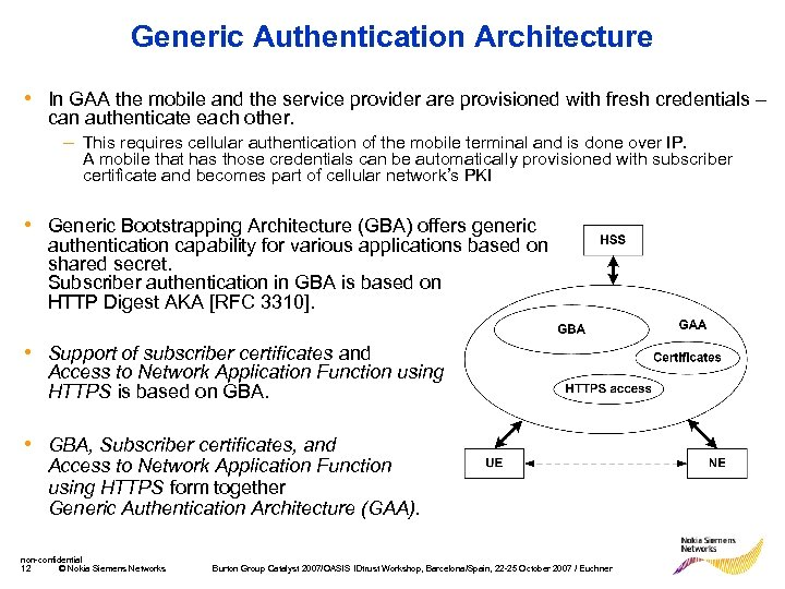 Generic Authentication Architecture • In GAA the mobile and the service provider are provisioned