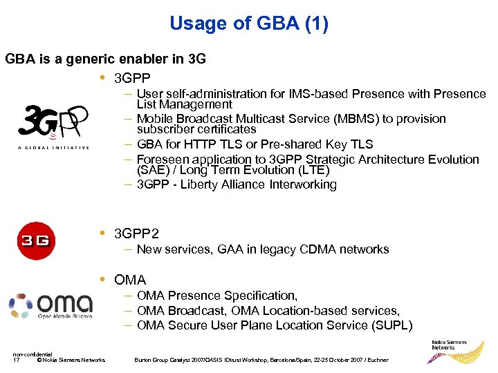 Usage of GBA (1) GBA is a generic enabler in 3 G • 3