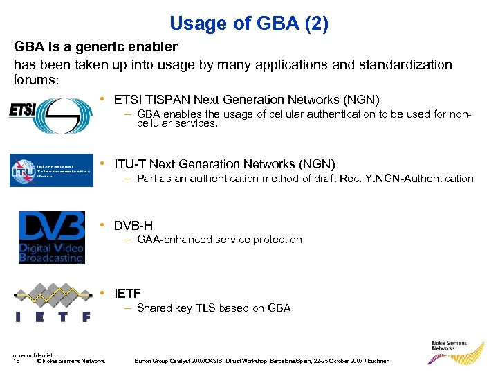 Usage of GBA (2) GBA is a generic enabler has been taken up into