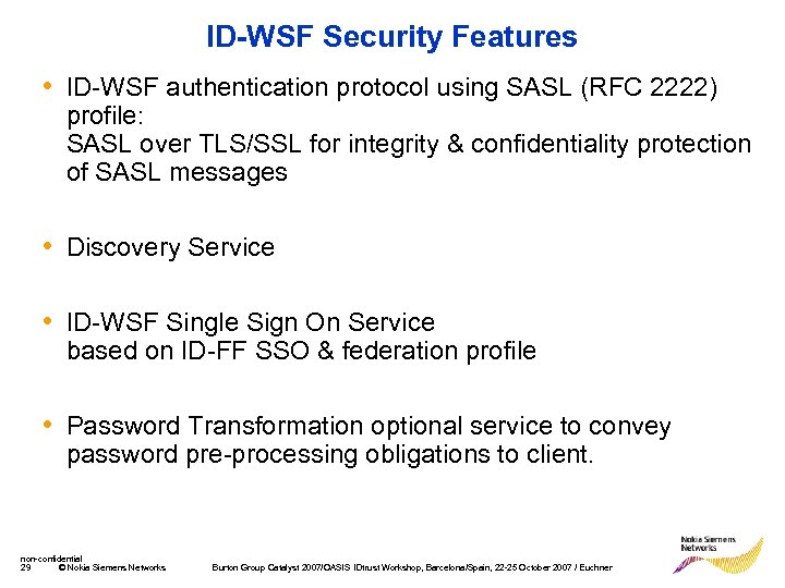 ID-WSF Security Features • ID-WSF authentication protocol using SASL (RFC 2222) profile: SASL over