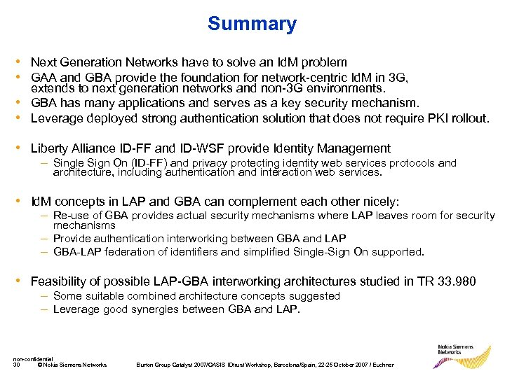 Summary • Next Generation Networks have to solve an Id. M problem • GAA