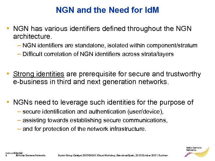 NGN and the Need for Id. M • NGN has various identifiers defined throughout