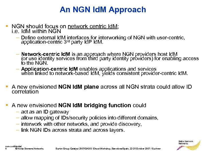 An NGN Id. M Approach • NGN should focus on network centric Id. M;