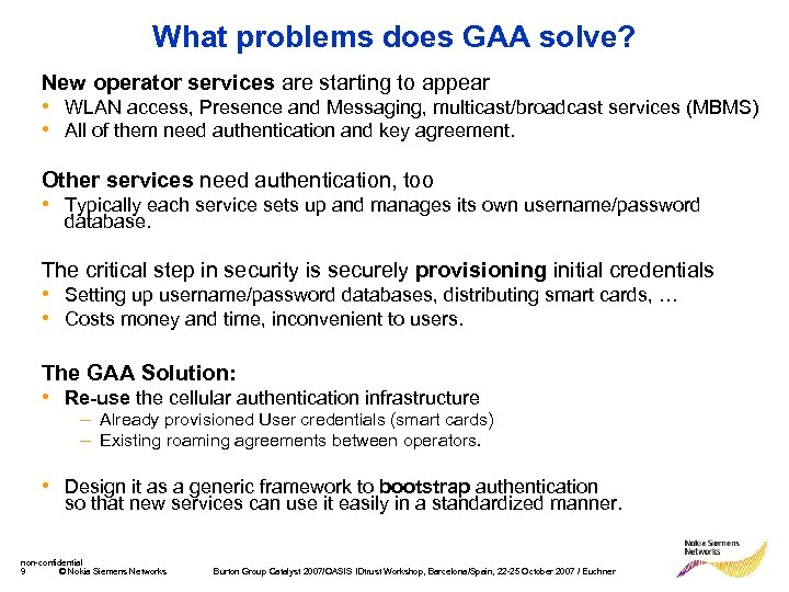 What problems does GAA solve? New operator services are starting to appear • WLAN