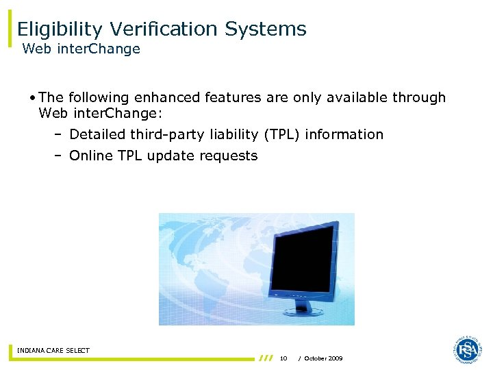 Eligibility Verification Systems Web inter. Change • The following enhanced features are only available