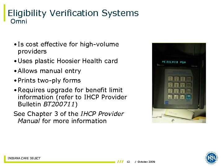 Eligibility Verification Systems Omni • Is cost effective for high-volume providers • Uses plastic