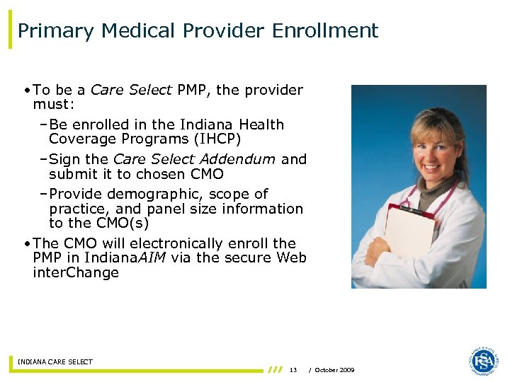 Primary Medical Provider Enrollment • To be a Care Select PMP, the provider must: