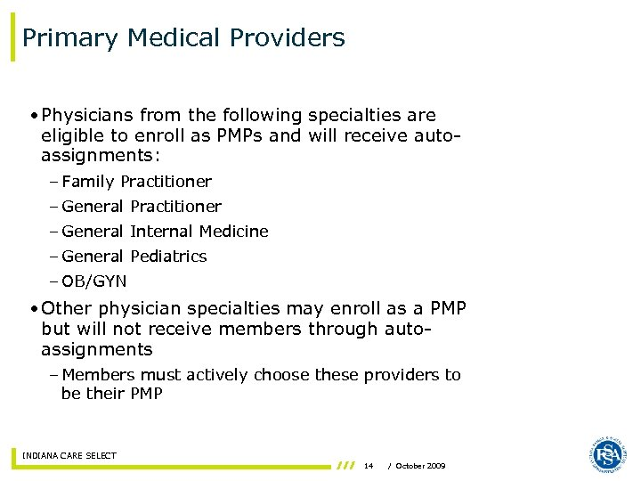 Primary Medical Providers • Physicians from the following specialties are eligible to enroll as