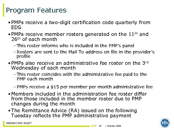 Program Features • PMPs receive a two-digit certification code quarterly from EDS • PMPs