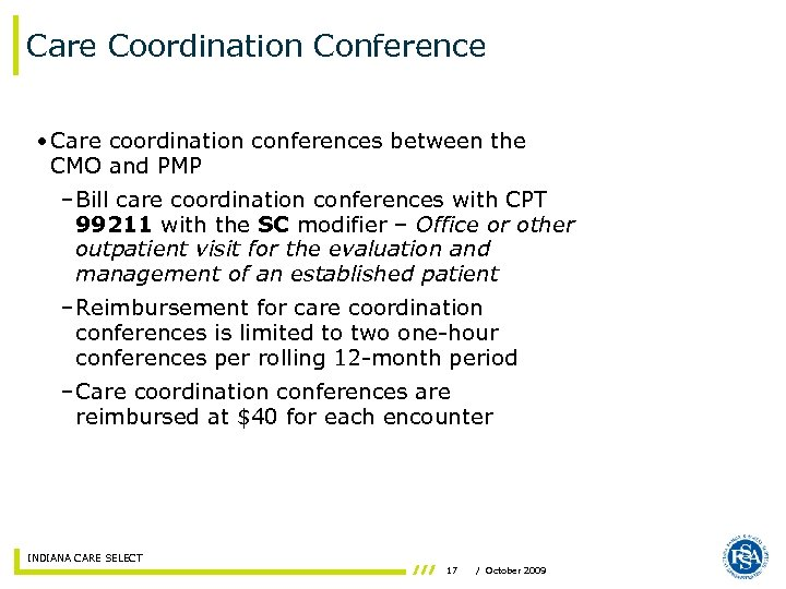 Care Coordination Conference • Care coordination conferences between the CMO and PMP – Bill