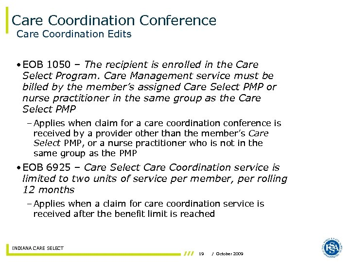 Care Coordination Conference Care Coordination Edits • EOB 1050 – The recipient is enrolled