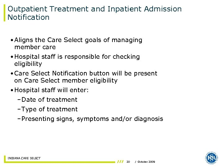 Outpatient Treatment and Inpatient Admission Notification • Aligns the Care Select goals of managing