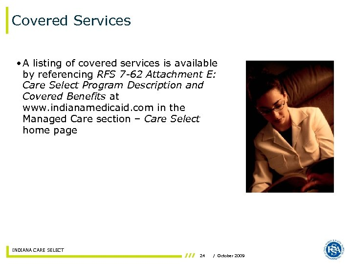 Covered Services • A listing of covered services is available by referencing RFS 7