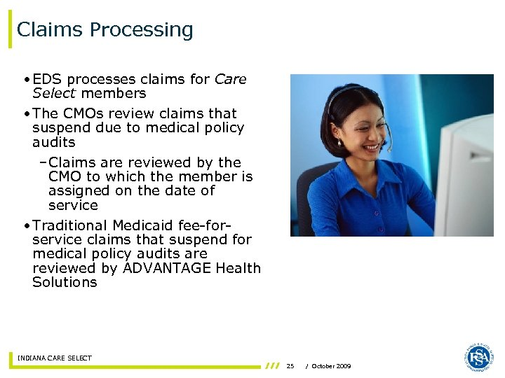 Claims Processing • EDS processes claims for Care Select members • The CMOs review
