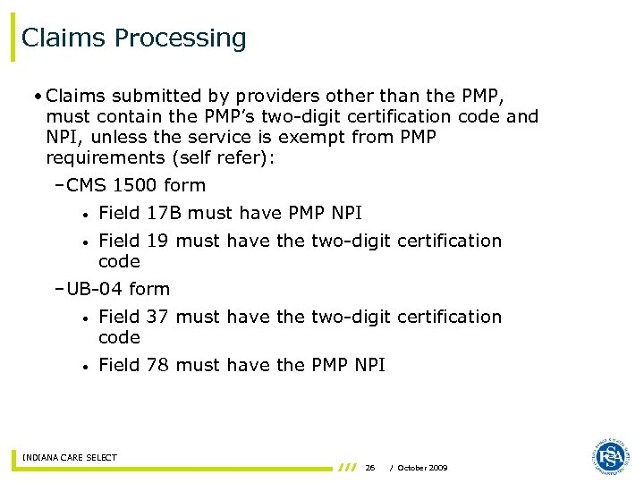 Claims Processing • Claims submitted by providers other than the PMP, must contain the