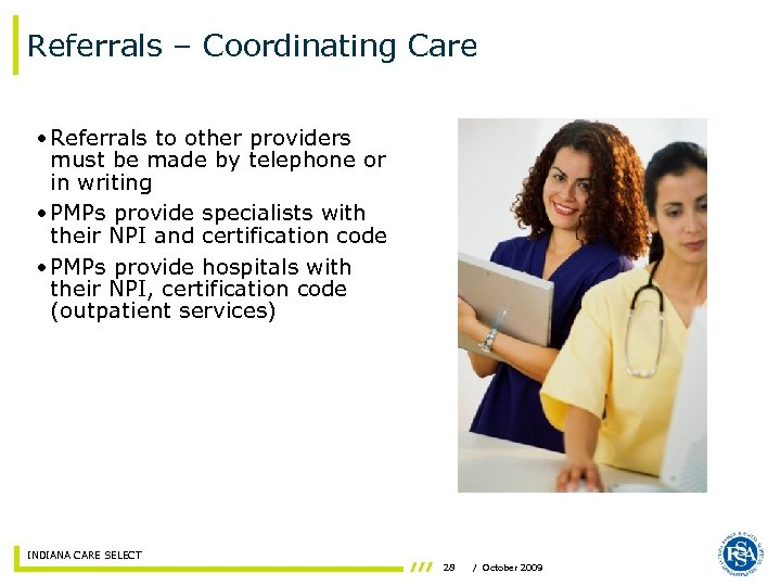 Referrals – Coordinating Care • Referrals to other providers must be made by telephone