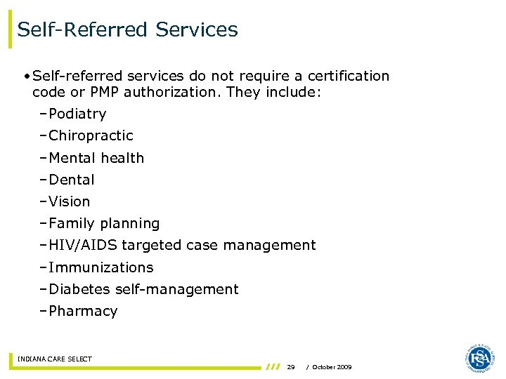 Self-Referred Services • Self-referred services do not require a certification code or PMP authorization.
