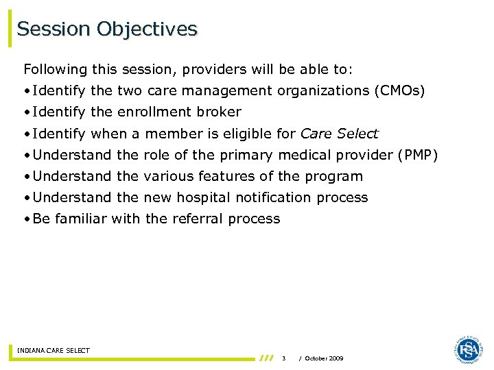Session Objectives Following this session, providers will be able to: • Identify the two