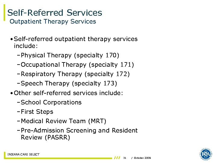 Self-Referred Services Outpatient Therapy Services • Self-referred outpatient therapy services include: – Physical Therapy