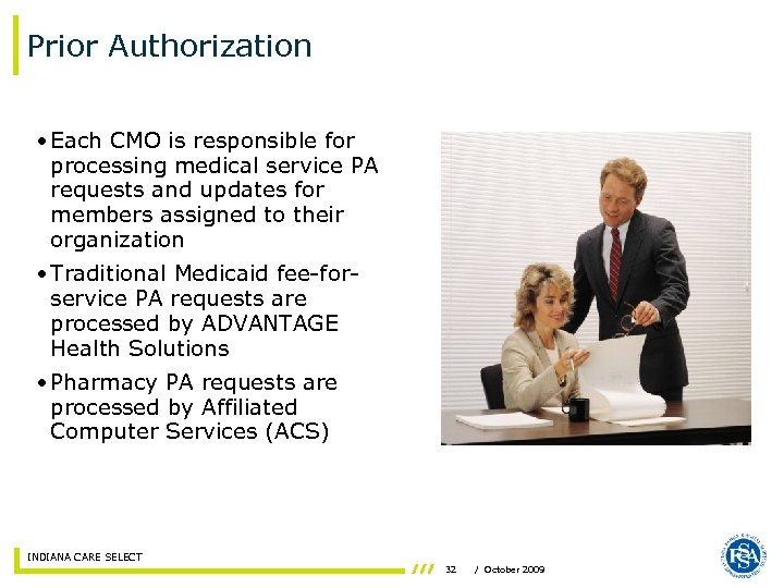 Prior Authorization • Each CMO is responsible for processing medical service PA requests and