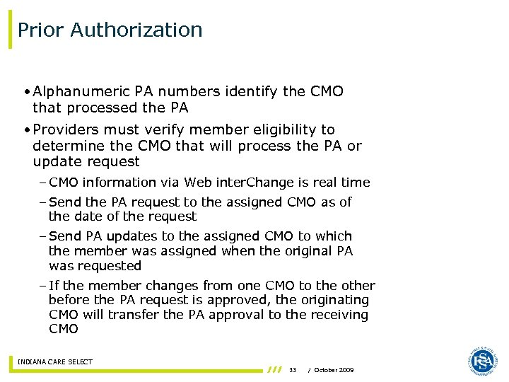 Prior Authorization • Alphanumeric PA numbers identify the CMO that processed the PA •