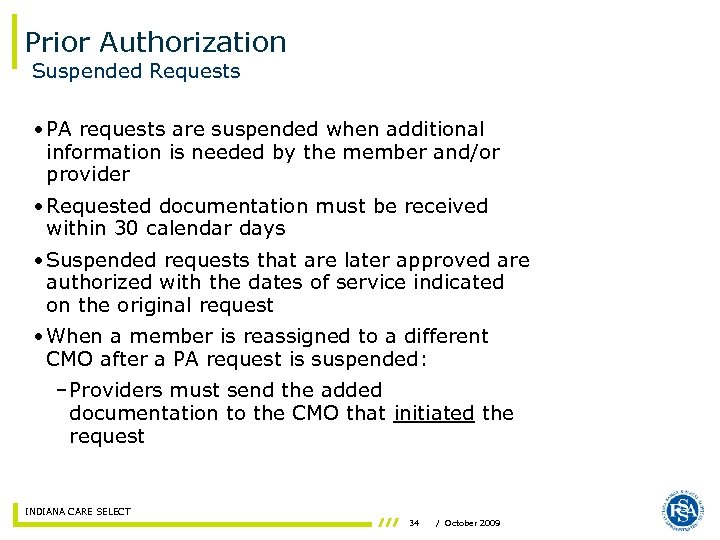 Prior Authorization Suspended Requests • PA requests are suspended when additional information is needed