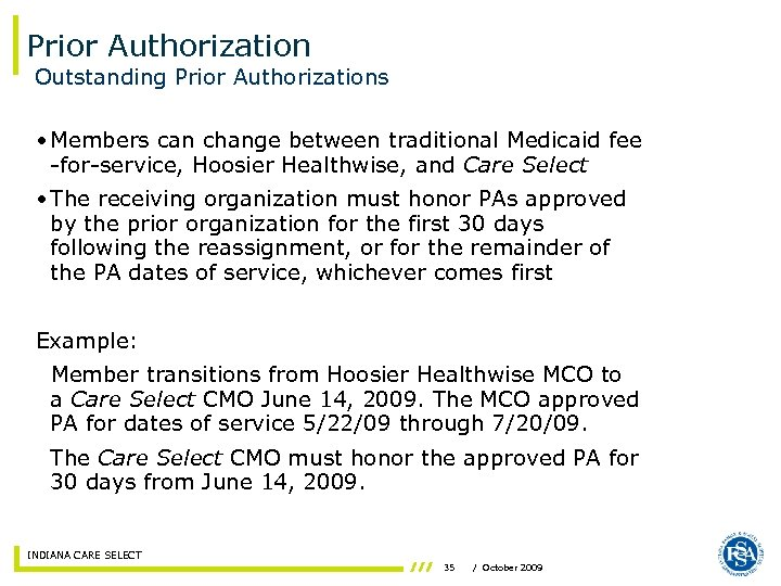 Prior Authorization Outstanding Prior Authorizations • Members can change between traditional Medicaid fee -for-service,