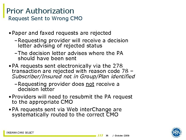 Prior Authorization Request Sent to Wrong CMO • Paper and faxed requests are rejected