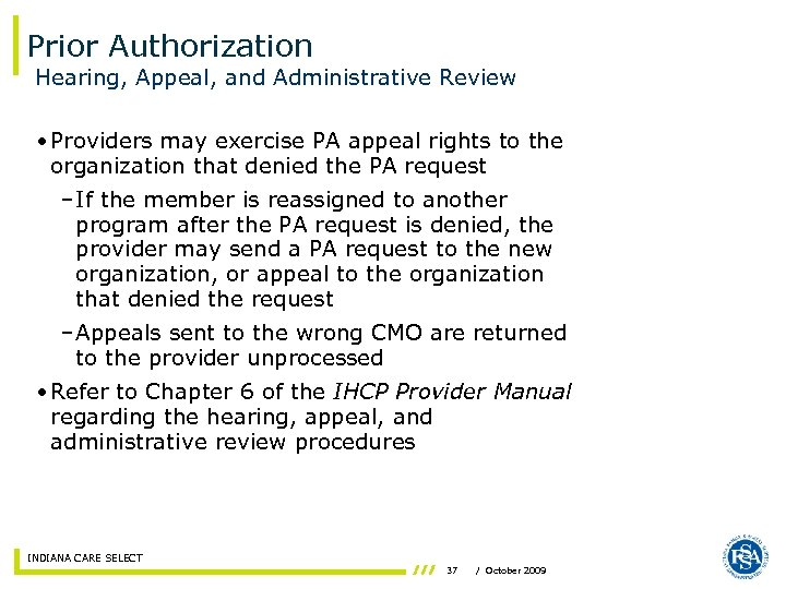 Prior Authorization Hearing, Appeal, and Administrative Review • Providers may exercise PA appeal rights