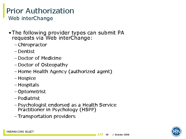 Prior Authorization Web inter. Change • The following provider types can submit PA requests