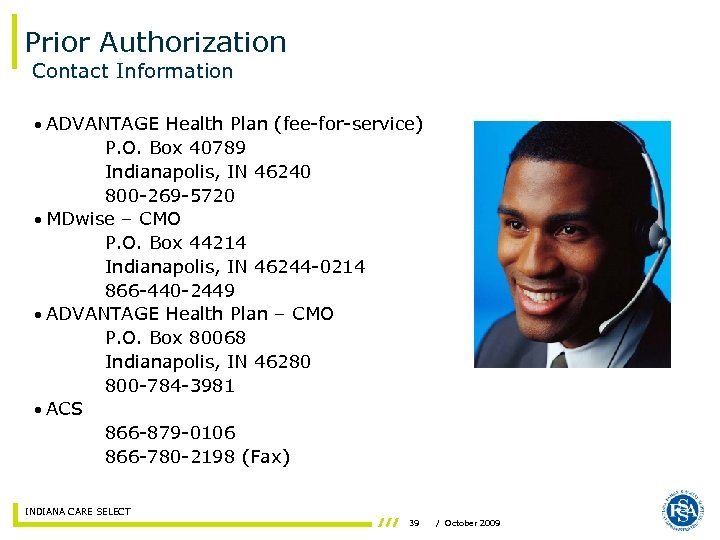 Prior Authorization Contact Information • ADVANTAGE Health Plan (fee-for-service) P. O. Box 40789 Indianapolis,
