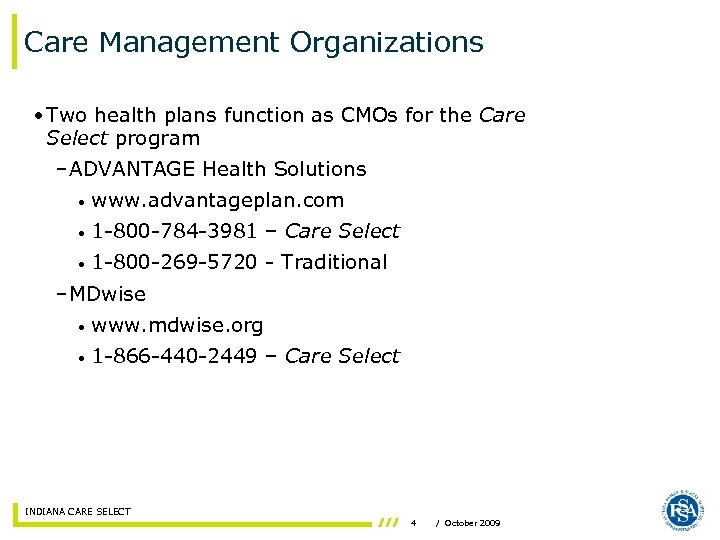 Care Management Organizations • Two health plans function as CMOs for the Care Select