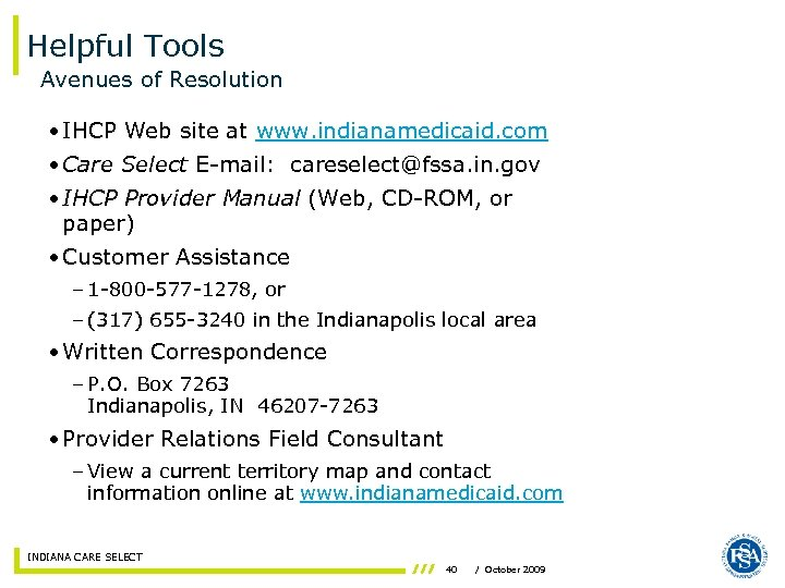 Helpful Tools Avenues of Resolution • IHCP Web site at www. indianamedicaid. com •