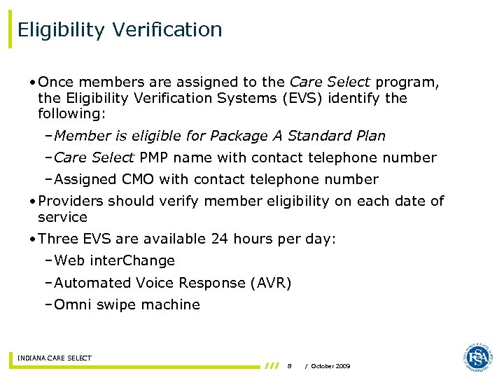 Eligibility Verification • Once members are assigned to the Care Select program, the Eligibility