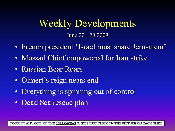 Weekly Developments June 22 - 28 2008 • • • French president 'Israel must
