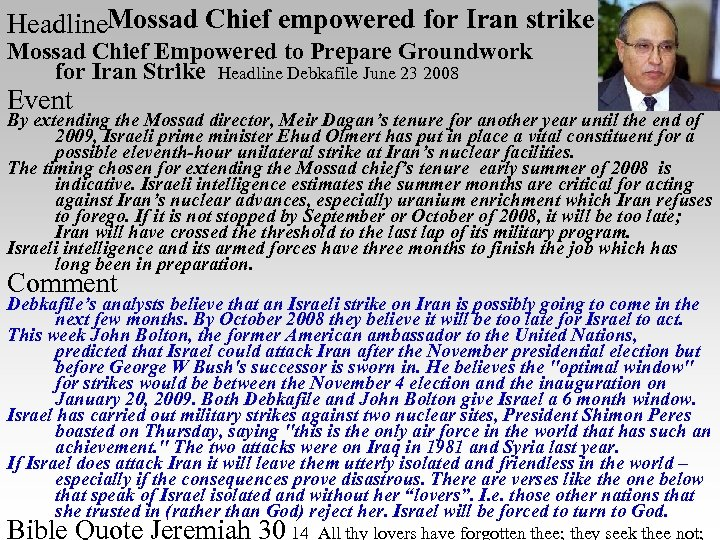 Headline. Mossad Chief empowered for Iran strike Mossad Chief Empowered to Prepare Groundwork for