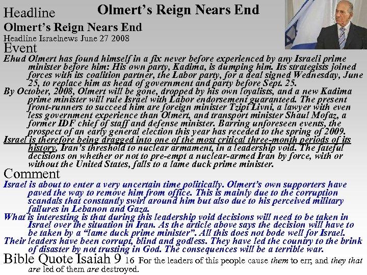 Headline Olmert's Reign Nears End Headline Israelnews June 27 2008 Event Ehud Olmert has
