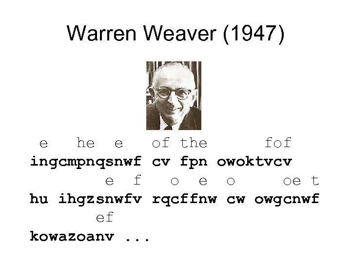 Warren Weaver (1947) e he e of the fof ingcmpnqsnwf cv fpn owoktvcv e