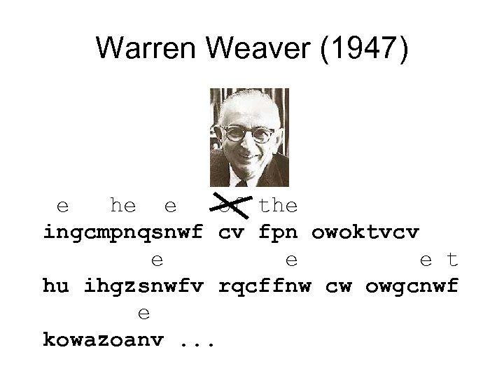 Warren Weaver (1947) e he e of the ingcmpnqsnwf cv fpn owoktvcv e e