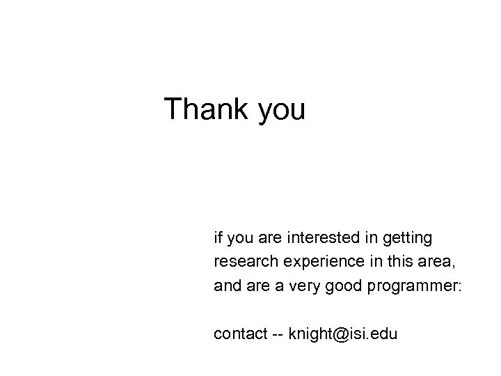 Thank you if you are interested in getting research experience in this area, and