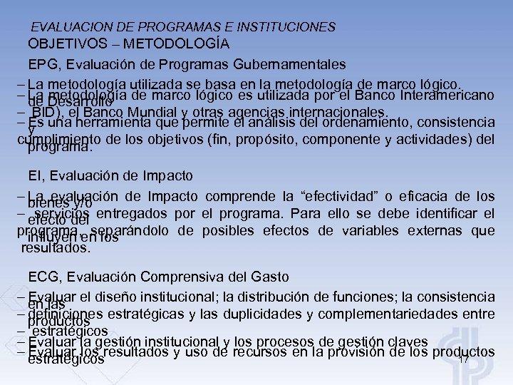 EVALUACION DE PROGRAMAS E INSTITUCIONES OBJETIVOS – METODOLOGÍA EPG, Evaluación de Programas Gubernamentales –