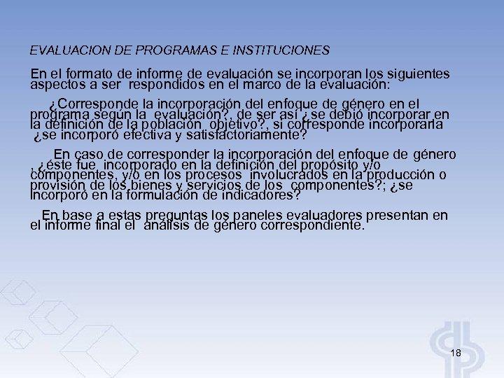 EVALUACION DE PROGRAMAS E INSTITUCIONES En el formato de informe de evaluación se incorporan